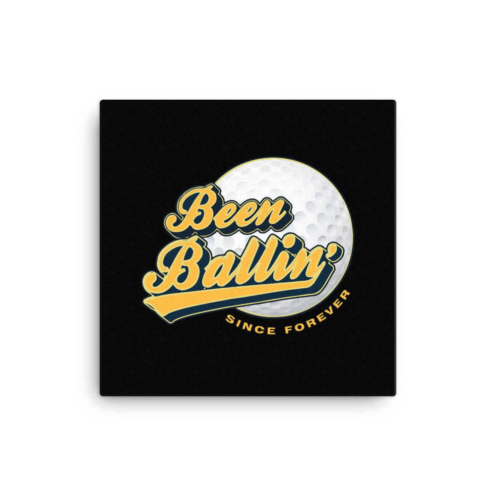 Been Ballin' Since Forever Golf Canvas Wall Art 2
