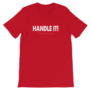 Handle It! Short-Sleeve Unisex T-Shirt