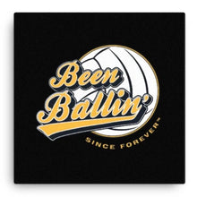 Been Ballin' Since Forever Volleyball Canvas Wall Art 2