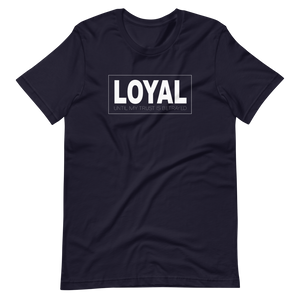 Loyal Short-Sleeve Unisex T-Shirt