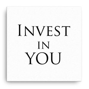 Invest In You Canvas Wall Art