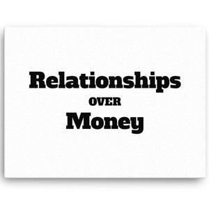 Relationships Over Money Canvas Wall Art