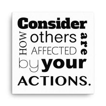 Consider How Others Are Affected By Your Actions