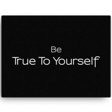 Be True to Yourself Canvas Wall Art