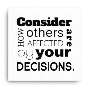 Consider How Others Are Affected By Your Decisions