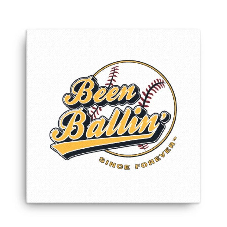 Been Ballin' Since Forever Baseball Canvas Wall Art