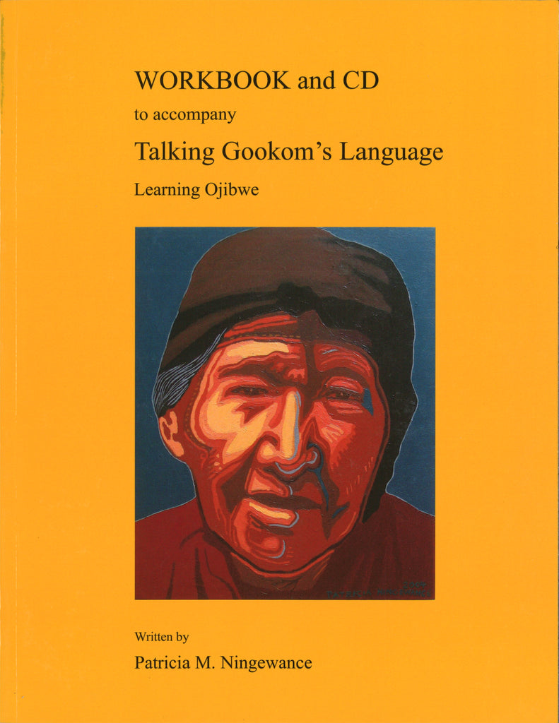 Workbook and CD to accompany Talking Gookom's Language: Learning Ojibwe