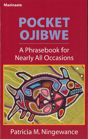 Pocket Ojibwe: A Phrasebook for Nearly All Occasions