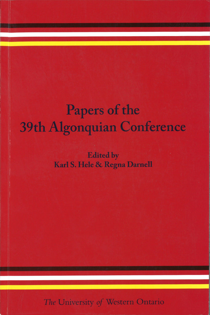 Papers of the 39th Algonquian Conference