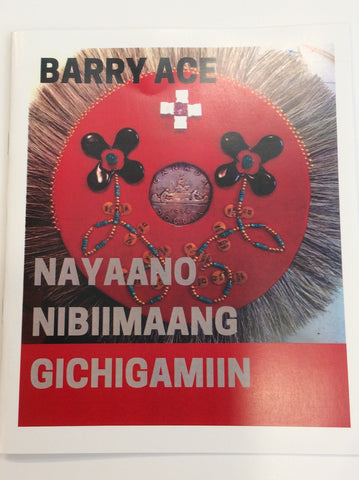 Nayaano Nibiimaang Gichigamiin by Barry Ace