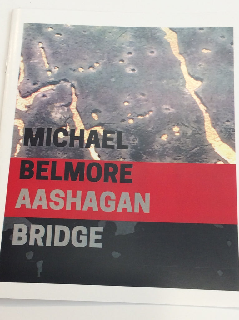 Aashagan Bridge by Michael Belmore