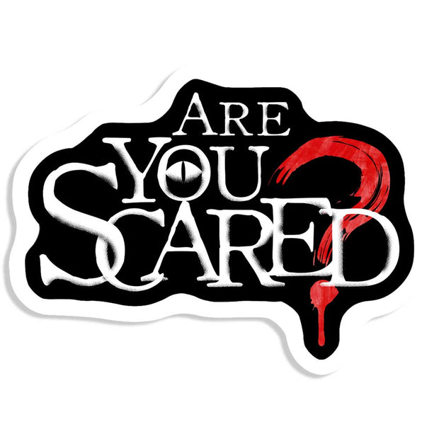 Are You Scared Sticker