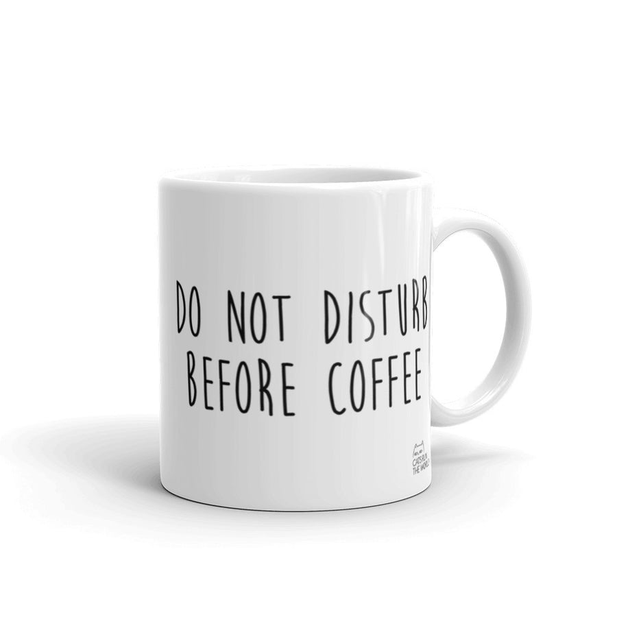 Not Before Coffee! (11oz Mug)
