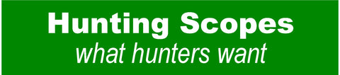 Hunting Scopes - What hunters want!