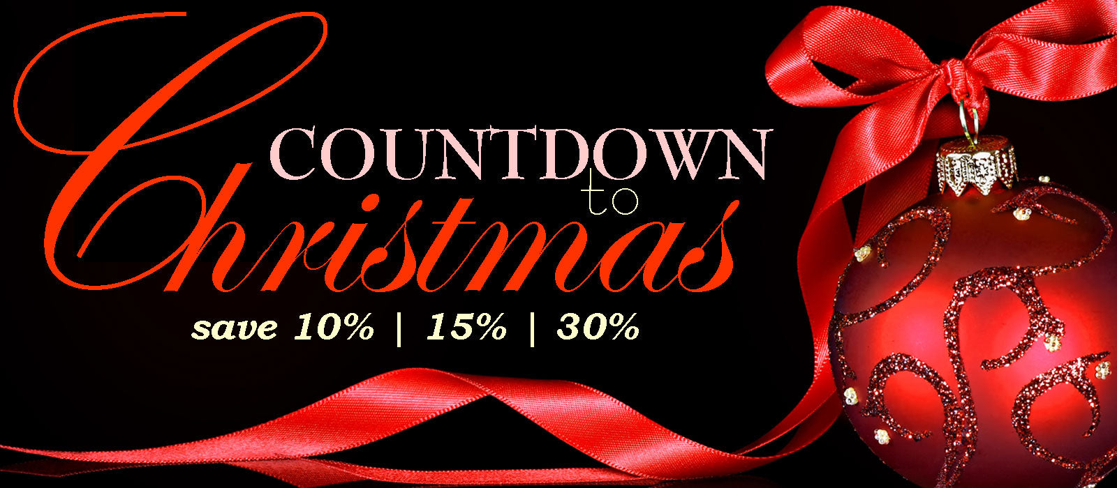 Save up to 30% during our Countdown to Christmas sale... hurry though, it ends soon!