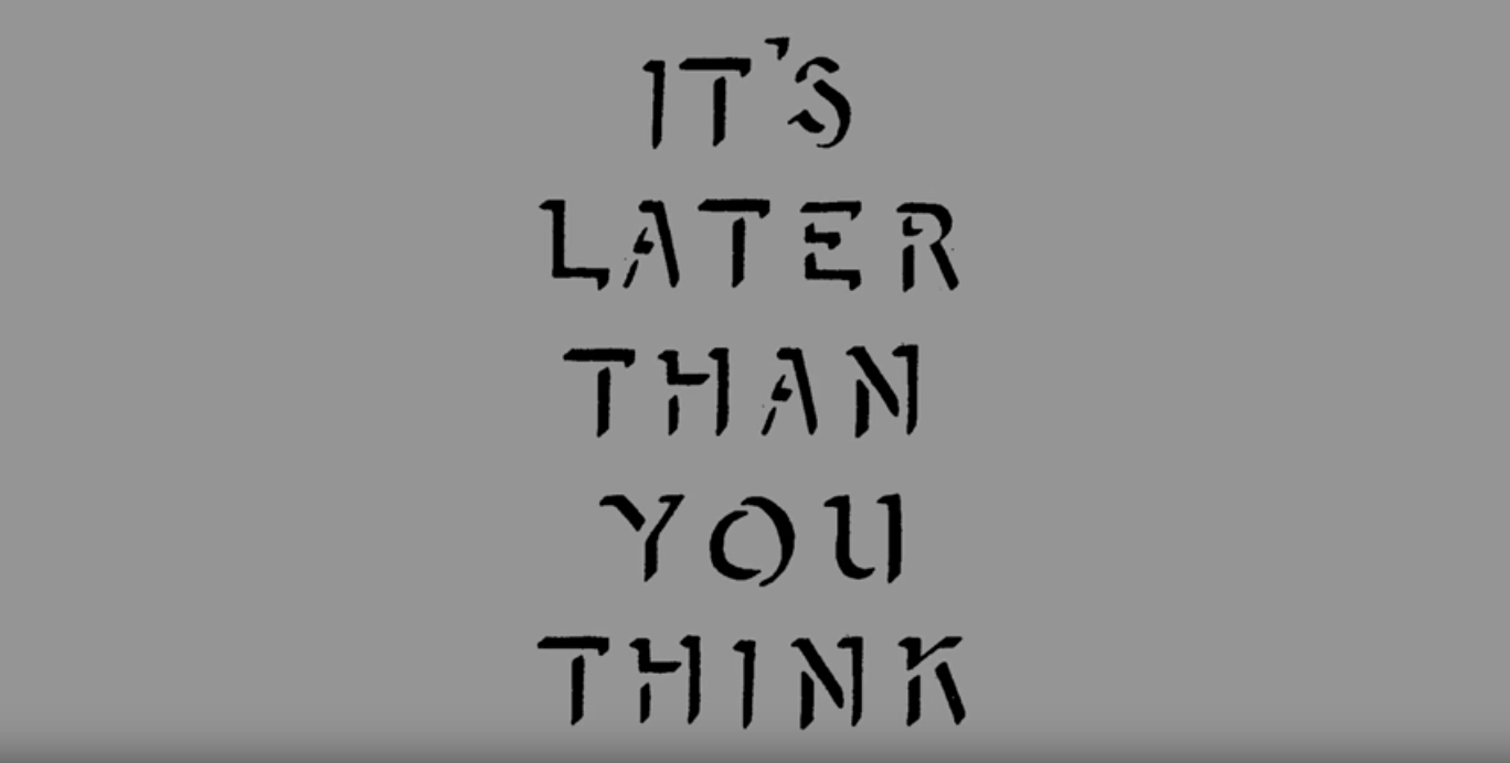 IT'S LATER THAN YOU THINK / Teaser