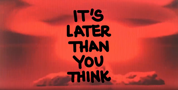 IT'S LATER THAN YOU THINK / trailer
