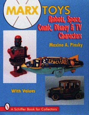 Schiffer - MARX Toys: Robots, Space, Comic, Disney & TV Characters (Hard Cover)