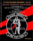 Ginter Books US Navy Squadron Histories: Black Knights Rule! (BKR) A Pictorial History of VBF718, VF68A, VF837, VF154, VFA154 1946-2013