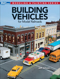 Kalmbach Books Building Vehicles for Model Railroads