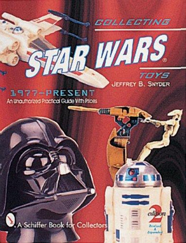 Schiffer - 	Collecting Star Wars Toys 1977-Present An Unauthorized Practical Guide 2 Edition (Soft Cover)