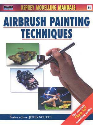 Osprey Publishing: Modelling Airbrush Painting Techniques