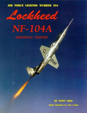Ginter Books - Air Force Legends: Lockheed NF104A Aerospace Trainer
