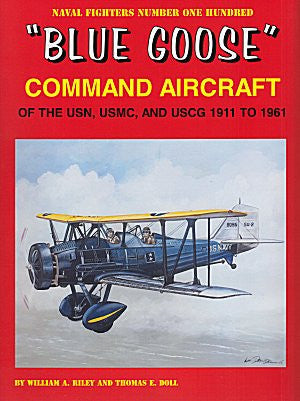 Ginter Books - Naval Fighters: Blue Goose Command Aircraft of the USN, USMC & USCG 1911 to 1961