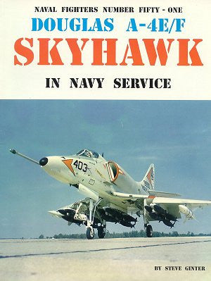Ginter Books - Naval Fighters: McDonnell Douglas A4E/F Skyhawk in Navy Service