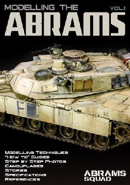 PLA Editions Abrams Squad: Modelling the Abrams Vol. 1