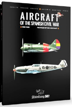 Abteilung 502 Books Aircraft of the Spanish Civil War 1936-1939 Book (Hardback)