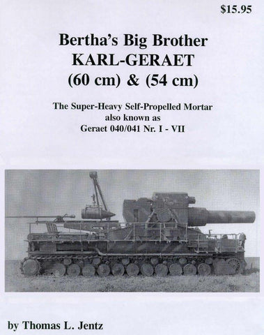 Panzer Tracts Bertha Big Brother Karl Geraet Super Heavy Self-Propelled Mortar