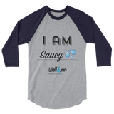 """I Am-Saucy"" 3/4 sleeve raglan shirt"