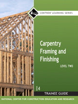 Carpentry Framing & Finishing Level 2 Trainee Guide, Paperback, 4th Edition