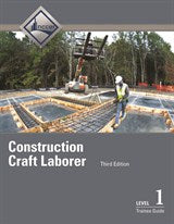 Construction Craft Laborer Level 1 Trainee Guide, Binder