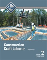 Construction Craft Laborer Level 2 Trainee Guide, Binder