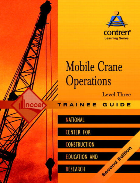 Mobile Crane Operations Level 3 Trainee Guide, Paperback POD