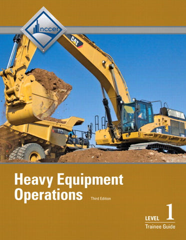 NCCER Heavy Equipment Operations Level 1 Trainee Guide
