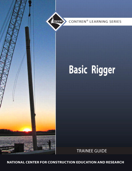 Basic Rigger Level 1 Trainee Guide, Paperback, 2nd Edition