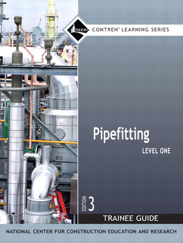 Pipefitting Level 1 Trainee Guide, Paperback, 3rd Edition