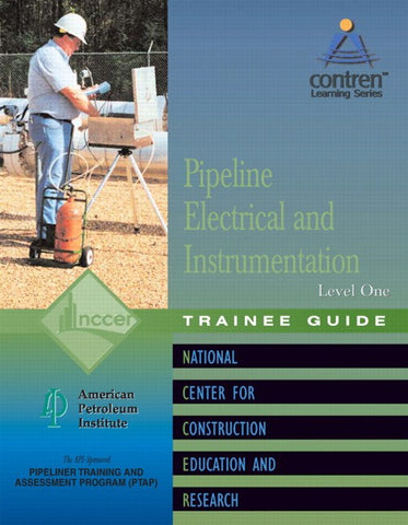 NCCER Pipeline Electrical & Instrumentation Level 1 Trainee Guide