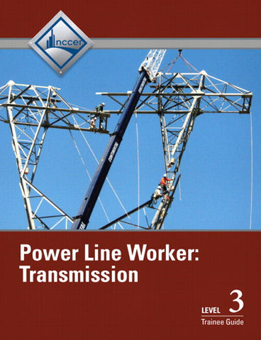 NCCER Power Line Worker Transmission Level 3 Trainee Guide