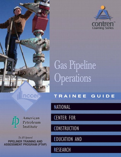NCCER Gas Pipeline Operations Level 1 Trainee Guide, Paperback