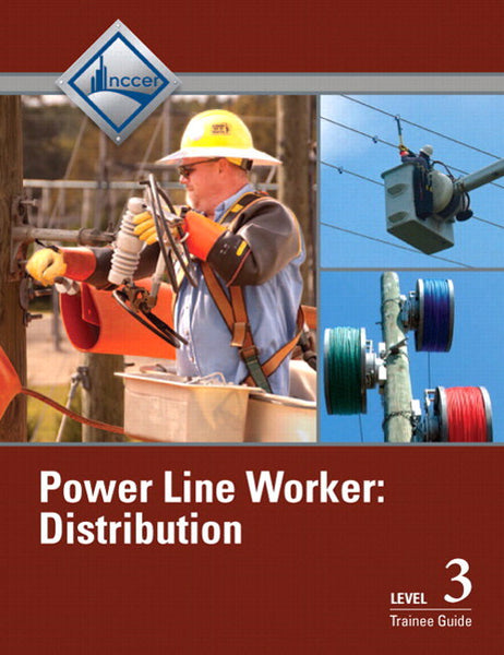 NCCER Power Line Worker Distribution Level 3 Trainee Guide