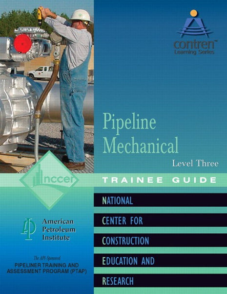NCCER Pipeline Mechanical Level 3 Trainee Guide