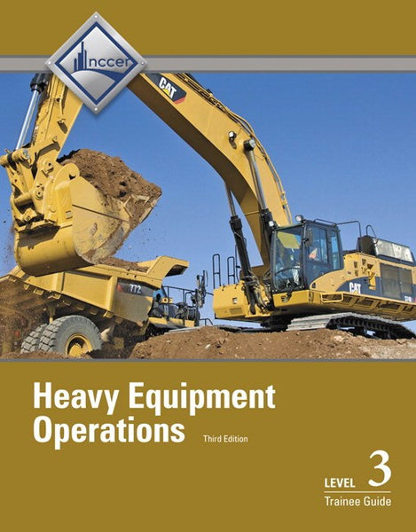 NCCER Heavy Equipment Operations Level 3 Trainee Guide
