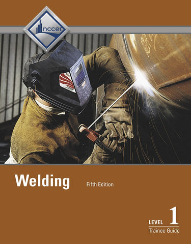 Welding Level 1 Trainee Guide, 5th Edition