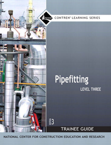 NCCER Pipefitting Level 3 Trainee Guide, Paperback, 3rd Edition B/O Sept 04,2017