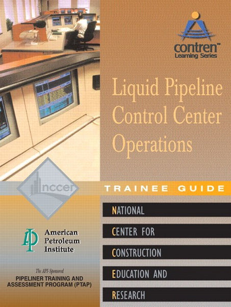 NCCER Liquid Pipeline Control Center Operations Level 1 Trainee Guide, Paperback