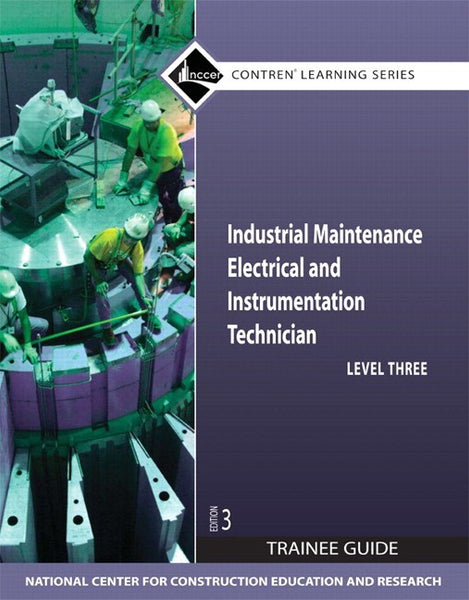 NCCER Industrial Maintenance Electrical & Instrumentation Level 3 Trainee Guide
